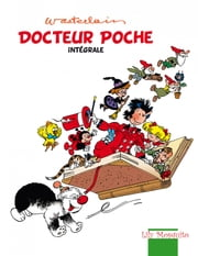 Docteur Poche - Tome 1 - intégrale ebook by Wasterlain