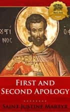 First and Second Apology ebook by St. Justin Martyr, Wyatt North