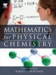 Mathematics for Physical Chemistry ebook by Robert G. Mortimer