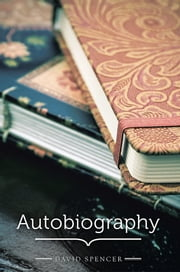 Autobiography ebook by David Spencer