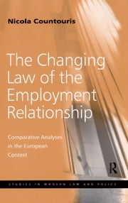 The Changing Law of the Employment Relationship - Comparative Analyses in the European Context ebook by Nicola Countouris