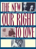 New Our Right to Love ebook by Ginny Vida