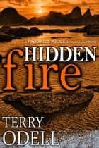 Hidden Fire - A Pine Hills Police Romantic Suspense eBook par Terry Odell