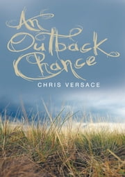 An Outback Chance ebook by Chris Versace