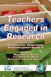 Teachers Engaged in Research - Inquiry into Mathematics Classrooms, Grades Pre K-2 ebook by Stephanie Z. Smith,Marvin E. Smith