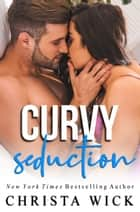 Curvy Seduction - (Owen & Gemma) ebook by Christa Wick, C.M. Wick