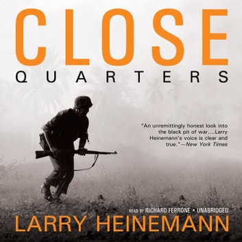 Close Quarters audiobook by Larry Heinemann