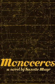 Monoceros ebook by Mayr, Suzette