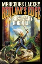 Bedlam's Edge ebook by Mercedes Lackey, Rosemary Edghill