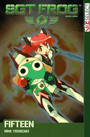 Sgt. Frog, Vol. 15 - Let's Get This Joint Jumpin'! ebook by Mine Yoshizaki
