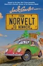 From Norvelt to Nowhere ebook by Jack Gantos
