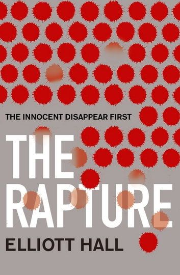 The Rapture ebook by Elliott Hall