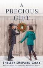 A Precious Gift ebook by Shelley Shepard Gray