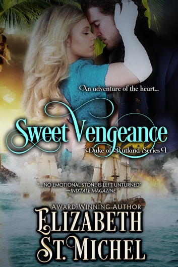 Sweet Vengeance ebook by Elizabeth St. Michel