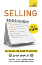 Selling in 4 Weeks - The Complete Guide to Success: Teach Yourself ebook by Christine Harvey, Grant Stewart, Di McLanachan