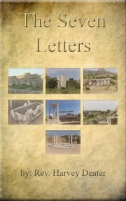 The Seven Letters ebook by Rev. Harvey Deater