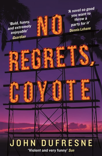 No Regrets, Coyote ebook by John Dufresne