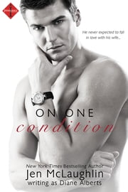 On One Condition ebook by Diane Alberts