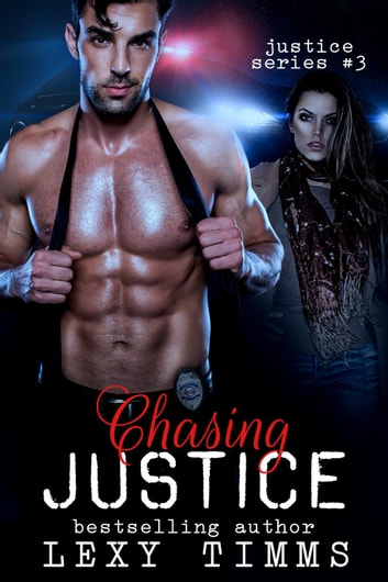 Chasing Justice - Justice Series, #3 ebook by Lexy Timms