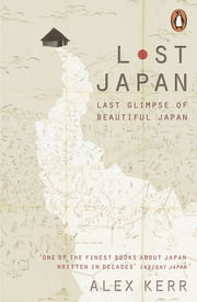 Lost Japan ebook by Alex Kerr