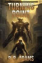 Turning Point - ERF, #1 ebook by P R Adams