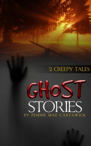 Ghost Stories ebook by Pennie Mae Cartawick