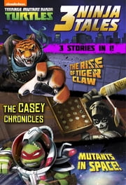 3 Ninja Tales (Teenage Mutant Ninja Turtles) ebook by Nickelodeon Publishing