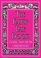 The Fairy Tale Book - Classic Tales From Childhood ebook by Buster Books