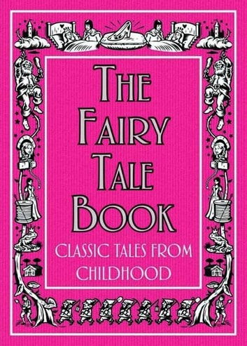 The Fairy Tale Book - Classic Tales From Childhood ebook by Michael O'Mara