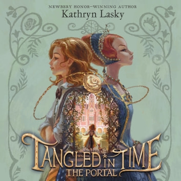Tangled in Time: The Portal audiobook by Kathryn Lasky