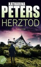 Herztod - Thriller ebook by Katharina Peters
