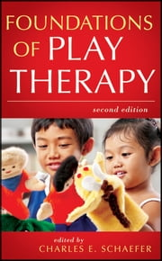 Foundations of Play Therapy ebook by