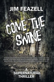 Come The Swine - A Supernatural Thriller ebook by Jim Feazell