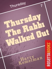 Thursday the Rabbi Walked Out ebook by Harry Kemelman