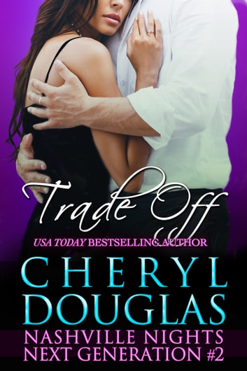 Trade Off (Nashville Nights Next Generation, Book Two) ebook by Cheryl Douglas