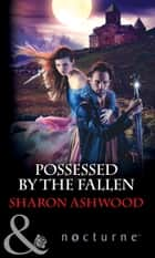 Possessed by the Fallen (Mills & Boon Nocturne) ebook by Sharon Ashwood