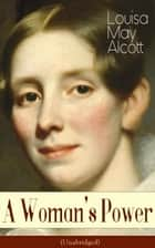 A Woman's Power (Unabridged) ebook by Louisa May Alcott