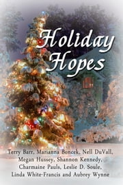 Holiday Hopes - An Anthology ebook by Nell DuVall, Charmaine Pauls, Chris Hall