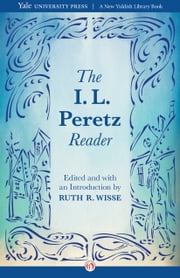 The I. L. Peretz Reader ebook by I. L. Peretz,Ruth R. Wisse