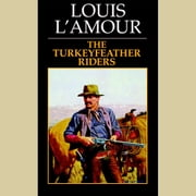 Turkeyfeather Riders audiobook by Louis L'Amour