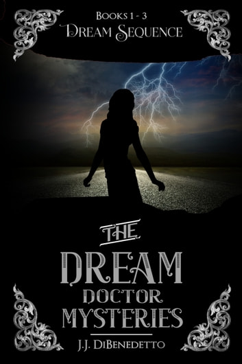 Dream Sequence (The Dream Doctor Mysteries, Books 1-3) ebook by J.J. DiBenedetto