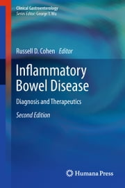 Inflammatory Bowel Disease - Diagnosis and Therapeutics ebook by Russell D. Cohen