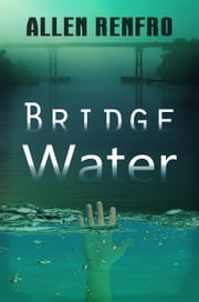 Bridge Water ebook by Allen Renfro