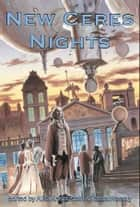 New Ceres Nights ebook by Alisa Krasnostein (ed), Tehani Wessely (ed)