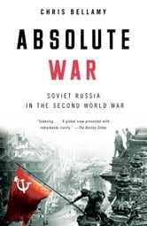 Absolute War - Soviet Russia in the Second World War ebook by Chris Bellamy