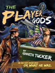 The Player Gods ebook by Kenneth Tucker