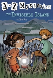 A to Z Mysteries: The Invisible Island ebook by Ron Roy,John Steven Gurney