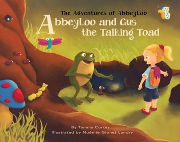 AbbeyLoo & Gus the Talking Toad ebook by Tammy Cortez