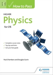 How to Pass Higher Physics for CfE ebook by Paul Chambers,Douglas Gavin