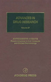 Antidiabetic Agents: Recent Advances in their Molecular and Clinical Pharmacology ebook by Bernard Testa,Urs A. Meyer